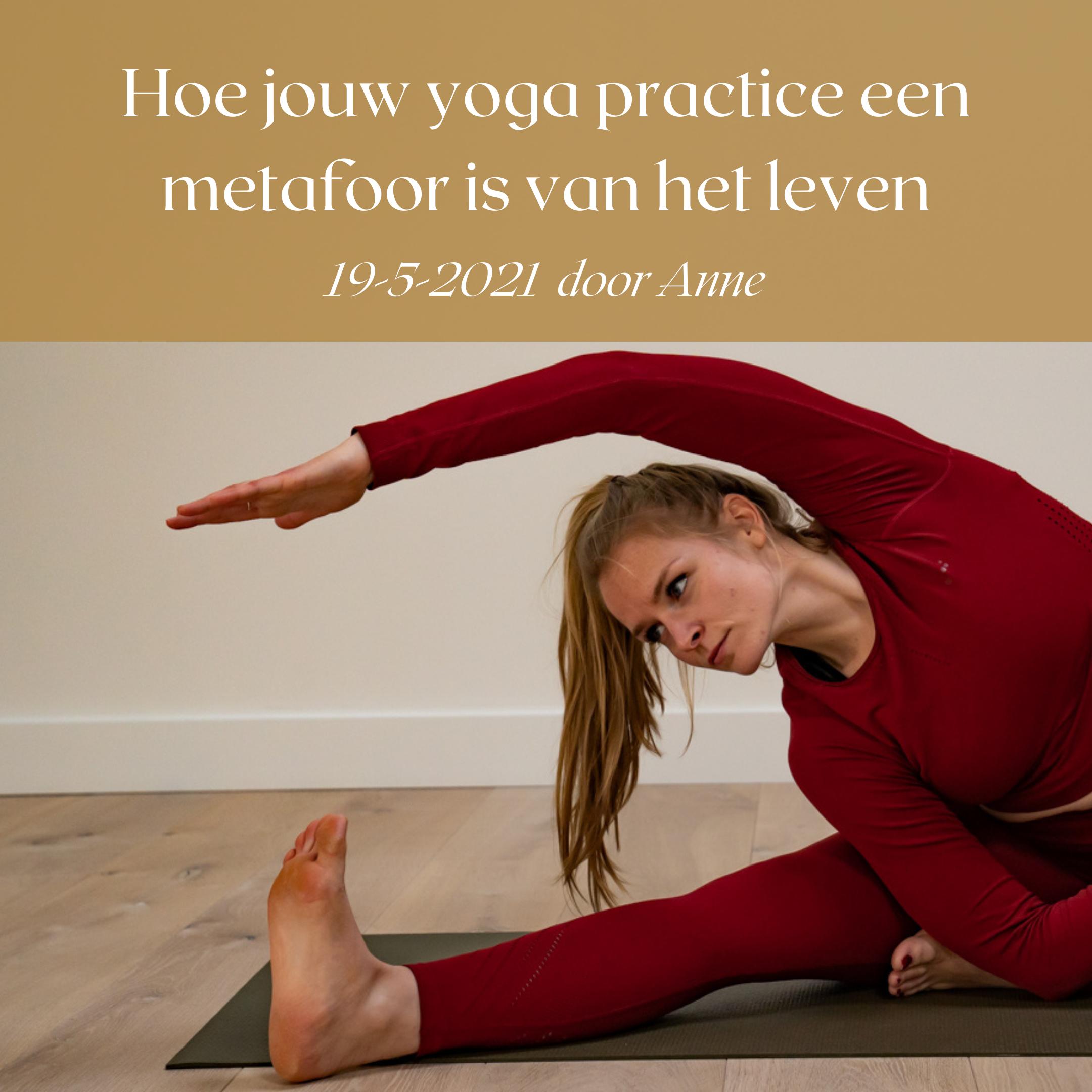 Hoe jouw yoga practice een metafoor is van het leven